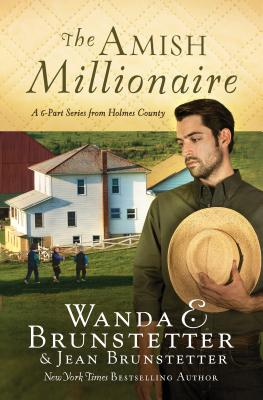 The Amish Millionaire Collection: A 6-In-1 Series from Holmes County - Brunstetter, Jean, and Brunstetter, Wanda E