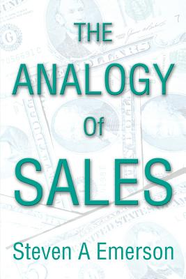 The Analogy of Sales - Emerson, Steven A