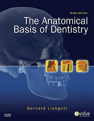 The Anatomical Basis of Dentistry - Liebgott, Bernard