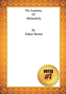 The Anatomy of Melancholy - Burton, Robert