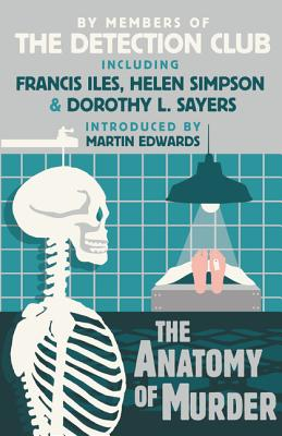 The Anatomy of Murder - Detection Club, and Club, The Detection, and Sayers, Dorothy L