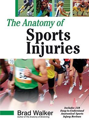 The Anatomy of Sports Injuries - Walker, Brad