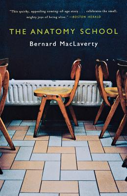 The Anatomy School - MacLaverty, Bernard