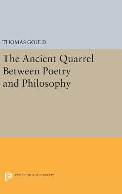 The Ancient Quarrel Between Poetry and Philosophy - Gould, Thomas