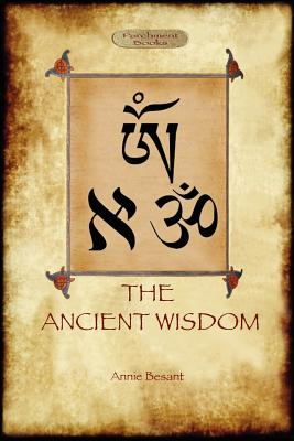 The Ancient Wisdom - Besant, Annie