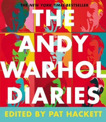 The Andy Warhol Diaries - Warhol, Andy, and Hackett, Pat