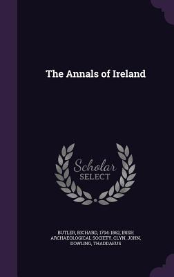 The Annals of Ireland - Butler, Richard, and Clyn, John, and Irish Archaeological Society (Creator)