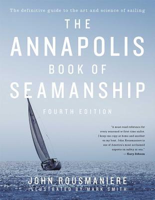 The Annapolis Book of Seamanship - Rousmaniere, John