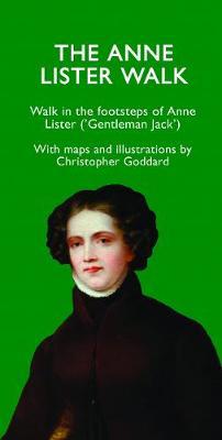 The Anne Lister Walk - Goddard, Christopher