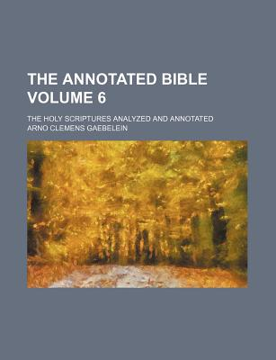 The Annotated Bible - Gaebelein, Arno Clemens