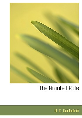 The Annoted Bible - Gaebelein, A C