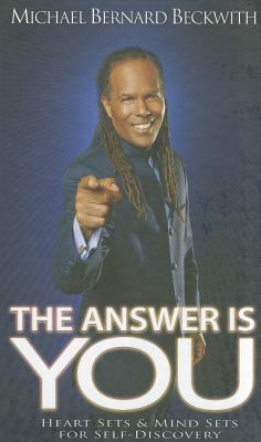 The Answer Is You - Beckwith, Michael Bernard, Rev.