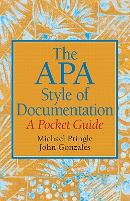 The APA Style of Documentation: A Pocket Guide - Pringle, Mike, and Gonzales, John