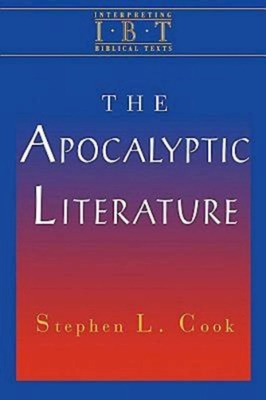 The Apocalyptic Literature - Cook, Stephen L