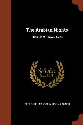 The Arabian Nights: Their Best-Known Tales - Wiggin, Kate Douglas