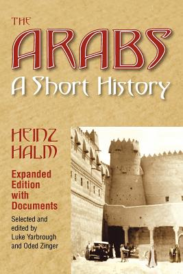 The Arabs: A Short History - Halm, Heinz