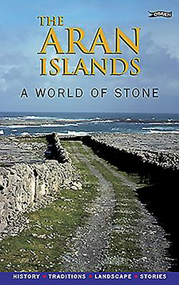 The Aran Islands: A World of Stone: History, Traditions, Landscape, Stories - Curriculum Development Unit, and Fitzgerald, Mairead Ashe (Revised by)