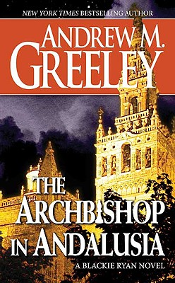 The Archbishop in Andalusia - Greeley, Andrew M