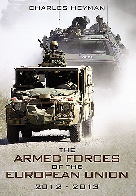 The Armed Forces of the European Union 2012-2013 - Heyman, Charles