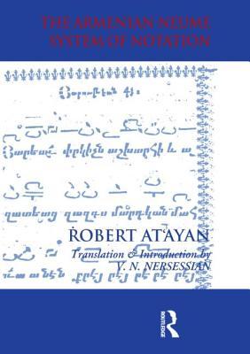 The Armenian Neume System of Notation - At'ayan, Robert