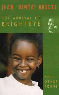 The Arrival of Brighteye and Other Poems - Breeze, Jean 'Binta'