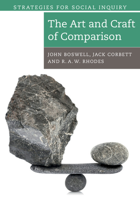 The Art and Craft of Comparison - Boswell, John, and Corbett, Jack, and Rhodes, R. A. W.