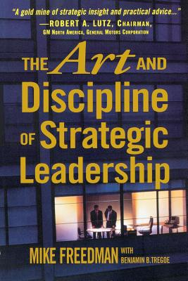 The Art and Discipline of Strategic Leadership - Freedman, Mike