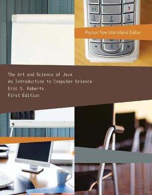 The Art and Science of Java: An Introduction to Computer Science - Roberts, Eric S.