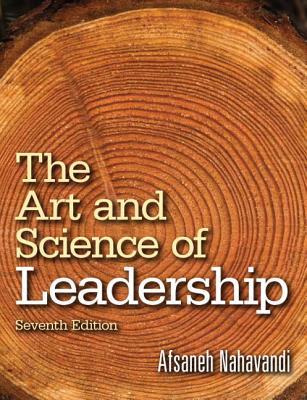 The Art and Science of Leadership - Nahavandi, Afsaneh