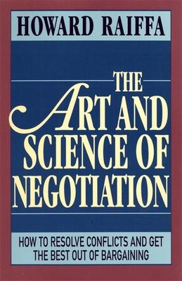 The Art and Science of Negotiation - Raiffa, Howard