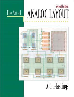The Art of Analog Layout - Hastings, Alan, Dr.