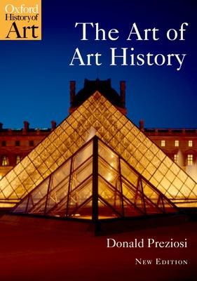 The Art of Art History: A Critical Anthology - Preziosi, Donald (Editor)