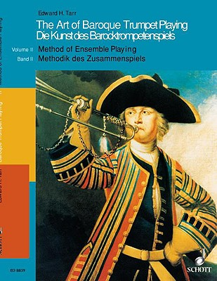 The Art of Baroque Trumpet Playing: Volume 2: Method of Ensemble Playing - Tarr, Edward H (Composer)