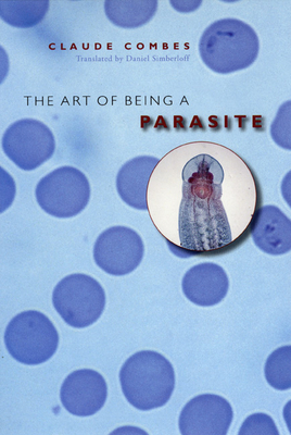 The Art of Being a Parasite - Combes, Claude