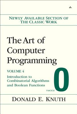 The Art of Computer Programming, Fascicle 0: Introduction to Combinatorial Algorithms and Boolean Functions - Knuth, Donald E