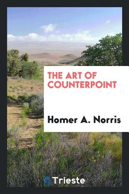 The Art of Counterpoint - Norris, Homer A