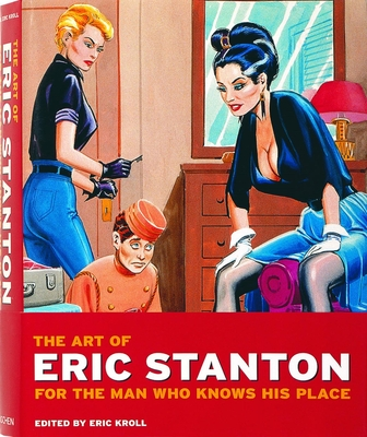 The Art of Eric Stanton: For the Man Who Knows His Place - Kroll, Eric