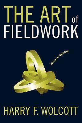 The Art of Fieldwork - Wolcott, Harry F