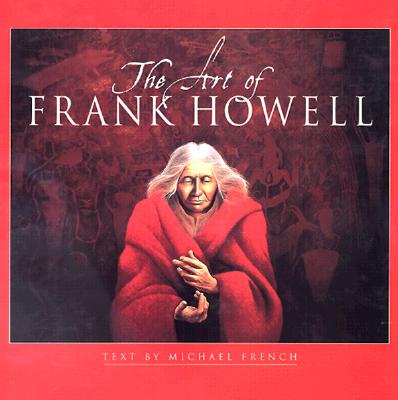 The Art of Frank Howell - Howell, Frank, and French, Michael
