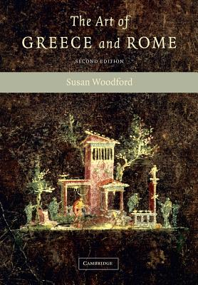 The Art of Greece and Rome - Woodford, Susan