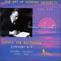 The Art Of Hermann Abendroth, Vol. 14 - Anny Schlemm (soprano); Diana Eustrati (alto); Gert Lutze (tenor); Karl Paul (bass); Leipzig University Choir (choir, chorus); MDR Leipzig Radio Chorus (choir, chorus); Hermann Abendroth (conductor)