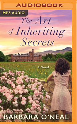 The Art of Inheriting Secrets - O'Neal, Barbara, and Nielsen, Stina (Read by)