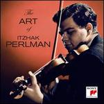 The Art of Itzhak Perlman [Sony Classical]