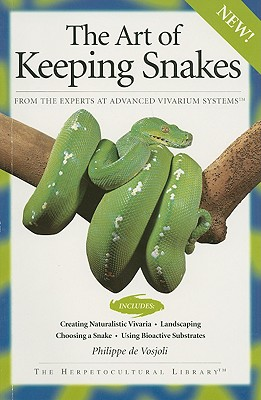 The Art of Keeping Snakes - de Vosjoli, Philippe