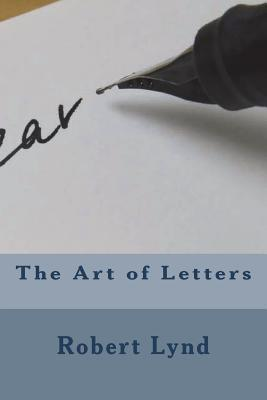 The Art of Letters - Lynd, Robert
