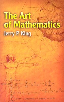 The Art of Mathematics - King, Jerry P