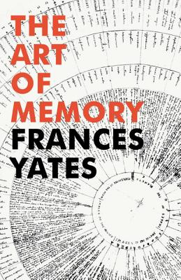 The Art of Memory - Yates, Frances A.
