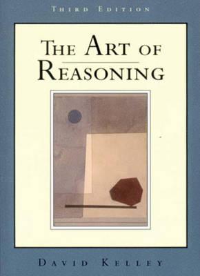 The Art of Reasoning - Kelley, David