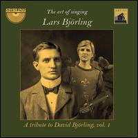The Art of Singing: A Tribute to David Björling, Vol. 1 - Brita Lignell (piano); Harry Ebert (piano); Jan Eyron (piano); Lars Björling (tenor)