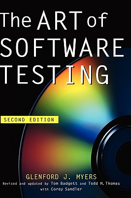 The Art of Software Testing - Myers, Glenford J, and Sandler, Corey (Revised by), and Badgett, Tom (Revised by)